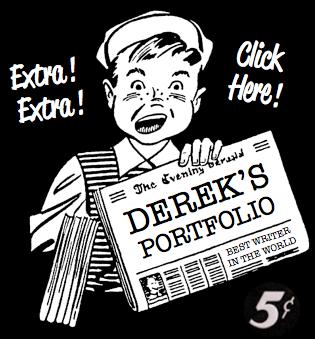Extra! Extra! Check out Derek's portfolio!